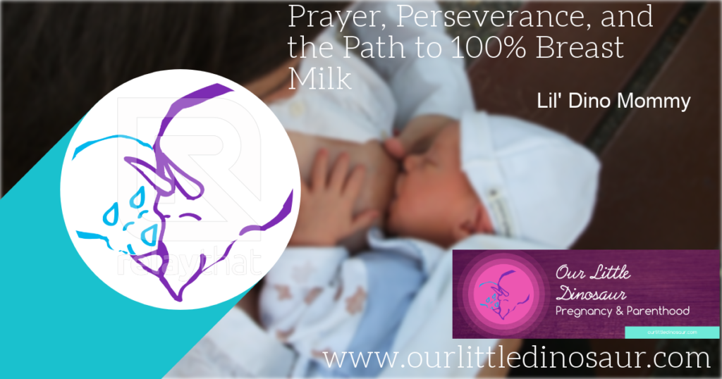 Prayer, Perseverance, and the Path to 100% Breast Milk