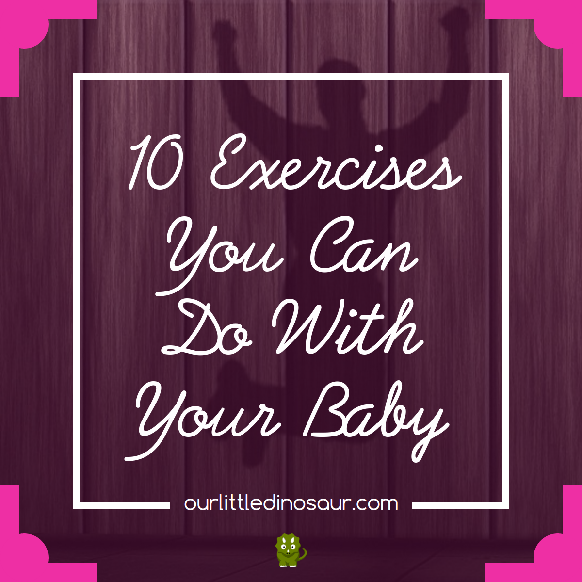 10 Exercises You Can Do WITH Your Baby